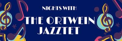 Nights with the Ortwein Jazztet