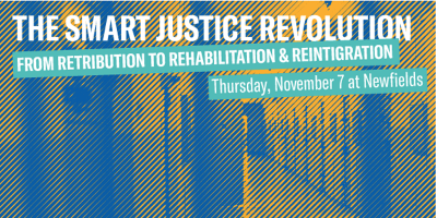 THE SMART JUSTICE REVOLUTION: FROM RETRIBUTION TO REHABILITATION