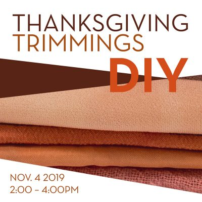 Thanksgiving Trimmings DIY (ages 21+)