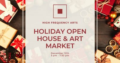 High Frequency Holiday Open House & Art Market