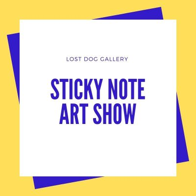 Sticky-Note Show Call for Art
