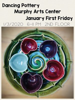 First Friday: Dancing Pottery at the Murphy Arts Center