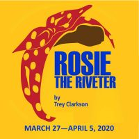ROSIE THE RIVETER - POSTPONED