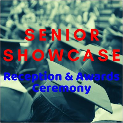 Senior Showcase Reception & Awards Ceremony - ...
