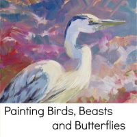 Painting Birds, Beasts and Butterflies