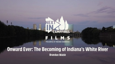 Onward Ever: The Becoming of Indiana's White River