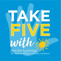 Take 5 with Arts for Learning