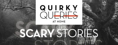 Quirky Queries at Home: Scary Stories