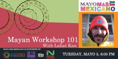 Mayan Workshop 101 with Lahat Kan