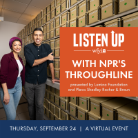 WFYI Public Media's Listen Up with NPR's Throughline