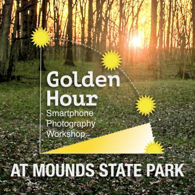 GOLDEN HOUR SMARTPHONE PHOTOGRAPHY WORKSHOP AT MOUNDS STATE PARK