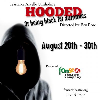 "Fonseca Theatre Presents: ""Hooded or Being Black for Dummies"""