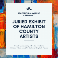 A Juried Exhibit of Hamilton County Artists Reception & Awards Ceremony