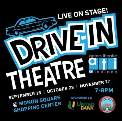 Actors Theatre of Indiana Drive In!