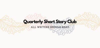 """Quarterly Short Story """"Book"""" Club"""