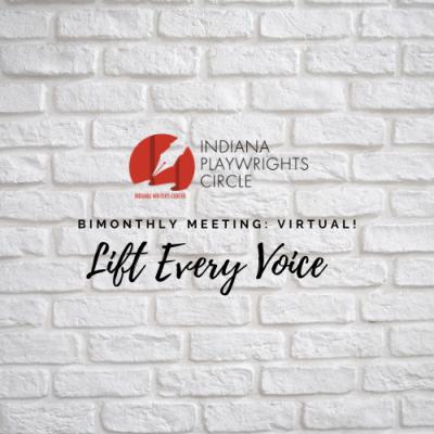 Lift Every Voice: Indiana Playwrights Circle Bi-Mo...