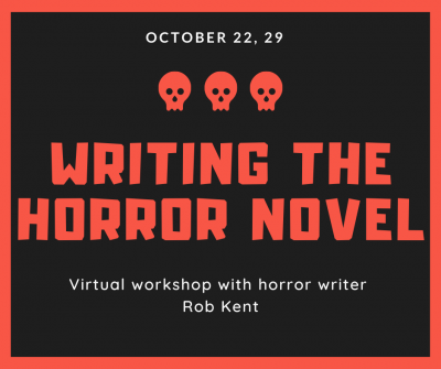 Writing the Horror Novel with Robert Kent