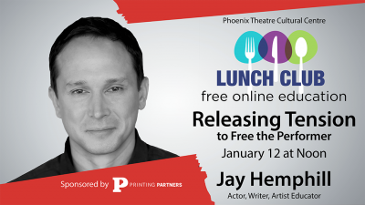 """Phoenix Theatre Lunch Club """"Releasing Tension to Free the Performer"""" w/ Jay Hemphill"""