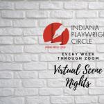 Indiana Playwrights Circle: Open Scene Nights, Vir...