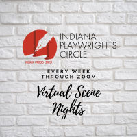 Indiana Playwrights Circle: Open Scene Nights, Virtual