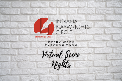Indiana Playwrights Circle: Open Scene Nights, Virtual