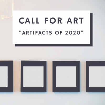 Artifacts of 2020 Call for Art