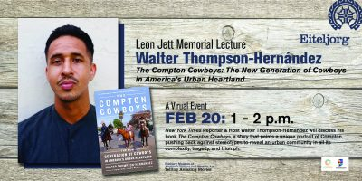 "Virtual Leon Jett Memorial Lecture: ""The Compton Cowboys"" with Walter Thompson-Hernandez"