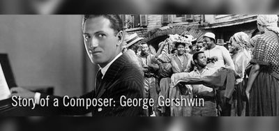 Story of a Composer: George Gershwin (online)