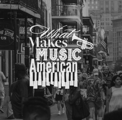 What Makes Music American