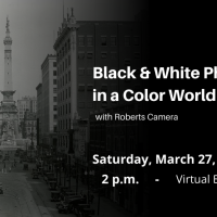 Virtual Class: Black & White Photography in a Color World with Roberts Camera