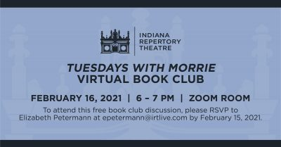 Indiana Repertory Theatre's Virtual Book Club for Tuesdays with Morrie