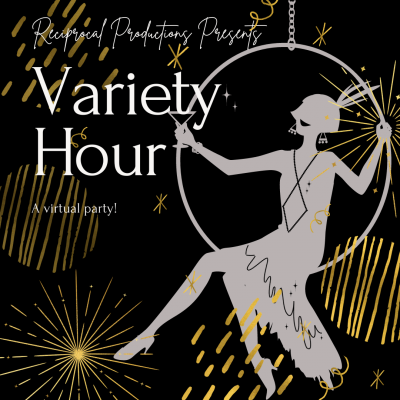 Variety Hour with Reciprocal Productions