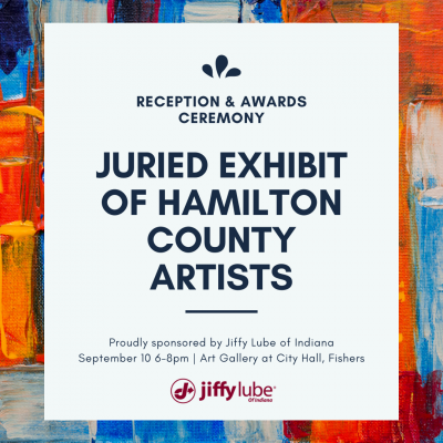 ARTIST CALL OUT: Juried Exhibit September 2021 - Sponsored by Jiffy Lube of Indiana