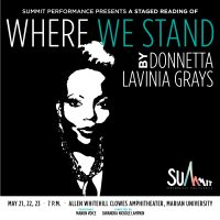 Where We Stand by Donnetta Lavinia Grays, a staged reading