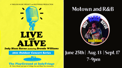 LIVE and ALIVE - Motown and R&B with The IndyBlues Review with Brenda Williams