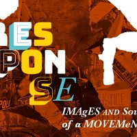 RESPONSE: Images and Sounds of a Movement