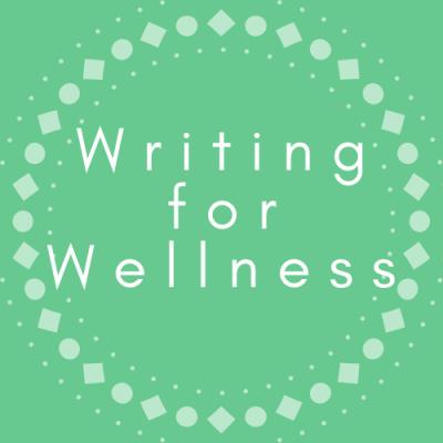 Writing for Wellness