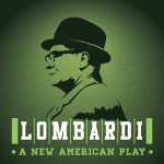 Lombardi A new American Play
