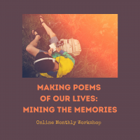 Making Poems of Our Lives: Mining the Memories