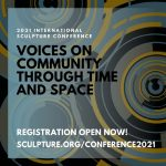 2021 International Sculpture Conference: Voices on...