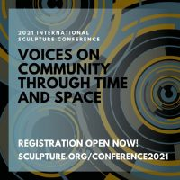 2021 International Sculpture Conference: Voices on Community through Time and Space