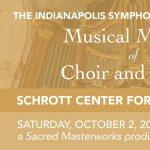 Indianapolis Symphonic Choir: Musical Majesty of C...