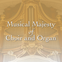 Sacred Masterworks: Musical Majesty of Choir &...
