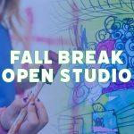 Fall Break Open Studio