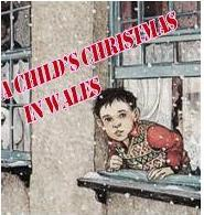 A Child's Christmas in  Wales (A Musical)