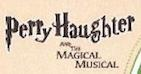 Perry Haughter and The Magical Musical