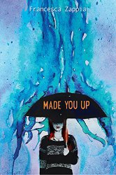 PAGES AT THE PROP: Made You Up by Francesca Zappia