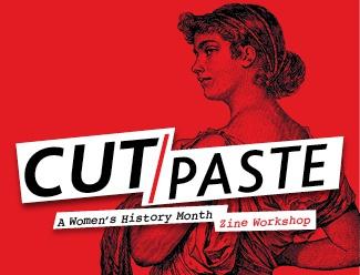 Cut/Paste - A Women's History Month Zine Workshop