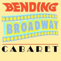bending_broadway_cabaret