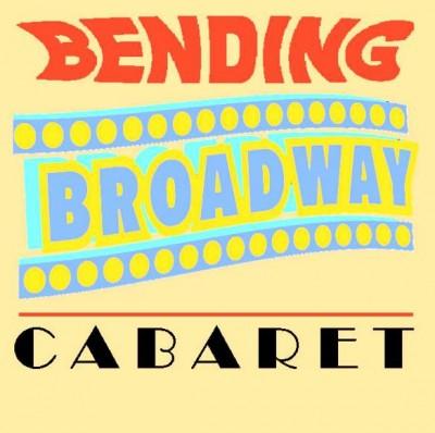 Bending Broadway Cabaret